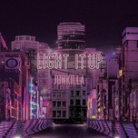 light it up (single) - junkilla, kinnie lane