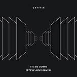 tie me down (steve aoki remix) (single) - gryffin, elley duhe