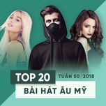 top 20 bai hat au my tuan 50/2018 - v.a