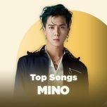 nhung bai hat hay nhat cua mino (winner) - mino (winner)
