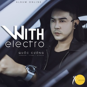 with electro - quoc cuong