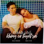 thanh pho khong co tuyet roi (single) - dai nhan, mai fin