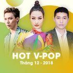 nhac viet hot thang 12/2018 - v.a