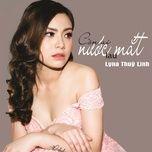 con ai lau nuoc mat (single) - lyna thuy linh