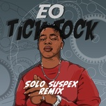 tick tock (solo suspex remix) (single) - eo