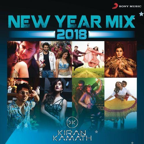 New Year Mix 2018 (DJ Kiran Kamath) - DJ Kiran Kamath | New