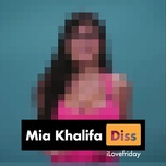 mia khalifa (single) - ilovefriday