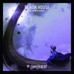 beach house (ashworth remix) (single) - the chainsmokers