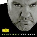 bad boys - bryn terfel