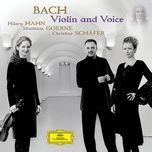 bach - violin and voice - hilary hahn