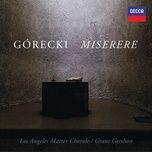 gorecki: miserere - los angeles master chorale, grant gershon