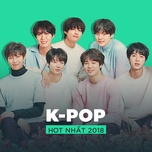 top k-pop hot nhat 2018 - v.a