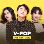 top v-pop hot nhat 2018 - v.a