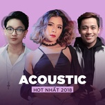 top acoustic hot nhat 2018 - v.a