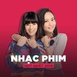 top nhac phim viet hot nhat 2018 - v.a