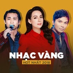 top nhac vang hot nhat 2018 - v.a