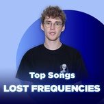 nhung bai hat hay nhat cua lost frequencies - lost frequencies