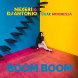 boom boom (single) - nexeri, dj antonio, moonessa