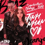 tinh nhan oi (single) - superbrothers, orange, binz