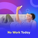 no work today - v.a