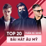 top 20 bai hat au my tuan 52/2018 - v.a