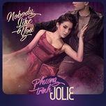 nobody like you (single) - phuong trinh jolie