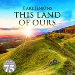 this land of ours - karl jenkins