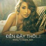 den day thoi ...! (single) - khong tu quynh, seth