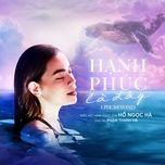 hanh phuc la day (live beyond) (single) - ho ngoc ha