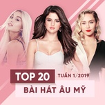top 20 bai hat au my tuan 01/2019 - v.a