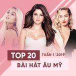 top 20 bai hat au my tuan 01/2019 - v.a
