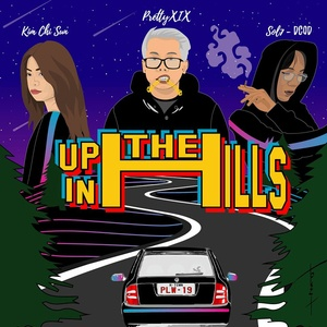 up in the hills (single) - prettyxix, kim chi sun, sol7