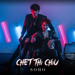 chet thi chiu (single) - soho