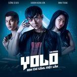 tinh ban que (yolo - ban chi song mot lan ost) (single) - soobin hoang son