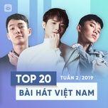 top 20 bai hat viet nam tuan 02/2019 - v.a