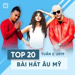 top 20 bai hat au my tuan 02/2019 - v.a