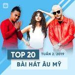 top 20 bai hat au my tuan 02/2019 - v.a