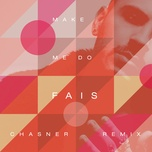 make me do (chasner remix) (single) - fais