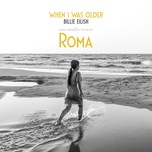 when i was older (music inspired by the film roma) (single) - billie eilish