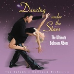 dancing under the stars: the ultimate ballroom album - the columbia ballroom orchestra