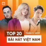 top 20 bai hat viet nam tuan 03/2019 - v.a