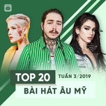top 20 bai hat au my tuan 03/2019 - v.a