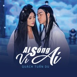 ai song vi ai (single) - quach tuan du