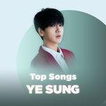 nhung bai hat hay nhat cua ye sung (super junior) - ye sung (super junior)
