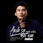 anh so nghe nhac ten em (single) - chi thien