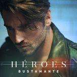heroes (single) - bustamante
