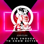 old enough to know better (single) - jean elan
