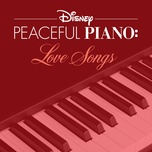 disney peaceful piano: love songs - disney peaceful piano