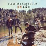 un ano (single) - sebastian yatra, reik