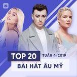 top 20 bai hat au my tuan 04/2019 - v.a